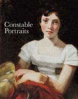 Constable Portraits: The Painter and His Circle (Hardback)