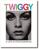Twiggy: A Life in Photographs (Paperback)