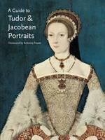 A Guide to Tudor & Jacobean Portraits (Paperback)