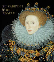 Elizabeth I & Her People (Hardback)