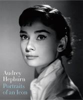 Audrey Hepburn: Portraits of an Icon (Paperback)