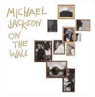 Michael Jackson: On The Wall
