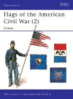 Flags of the American Civil War: Union v. 2 - Men-at-Arms No. 258 (Paperback)