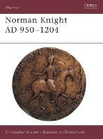 The Norman Knight, 950-1204 AD - Warrior S. No. 1 (Hardback)