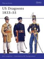 US Dragoons, 1833-55 - Men-at-Arms No.281 (Paperback)