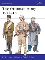 The Ottoman Army 1914-18 - Men-at-Arms 269 (Spiral bound)