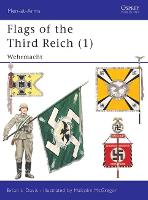 Flags of the Third Reich: Wehrmacht v. 1 - Men-at-Arms 270 (Spiral bound)