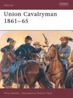 Union Cavalryman, 1861-65 (Paperback)