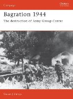Bagration, 1944: The Destruction of Army Group Centre - Osprey Campaign S. No. 42 (Paperback)