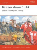 Bannockburn 1314: Robert Bruce's Great Victory - Osprey Campaign S. No.102 (Paperback)