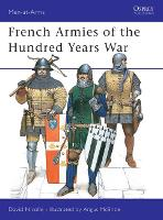 French Armies of the Hundred Years War - Men-at-Arms No. 337 (Paperback)