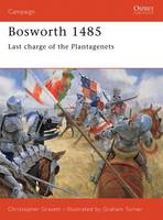 Bosworth, 1485 - Osprey Military Campaign S. No. 66 (Paperback)
