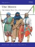 The Moors: The Islamic West 7th-15th Centuries AD - Men-at-Arms No. 348 (Paperback)