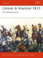 Lutzen and Bautzen 1813 - Osprey Campaign S. 87 (Paperback)