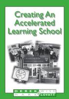 Creating an Accelerated Learning School - Accelerated Learning S. (Hardback)