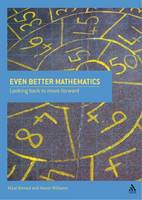 Even Better Mathematics: Looking Back to Move Forward (Paperback)
