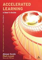 Accelerated Learning: A User's Guide - Accelerated Learning S. (Paperback)