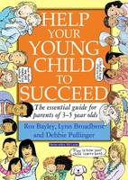 Help Your Young Child to Succeed: The Essential Guide for Parents of 3-5 Year Olds (Paperback)