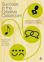 Success in the Creative Classroom: Using past wisdom to inspire excellence (Paperback)