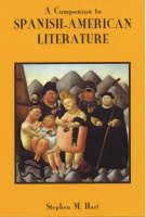 A Companion to Spanish-American Literature - Coleccion Tamesis: Serie A, Monografias v.179 (Paperback)