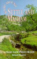 Walks Around Settle and Malham: 10 Walks Each of 6 Miles of Less - Dalesman Walks Around (Paperback)