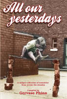 All Our Yesterdays: An Anthology of Childhood Memories (Hardback)