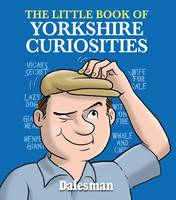 The Little Book of Yorkshire Curiosities (Paperback)