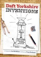 Daft Yorkshire Inventions (Hardback)