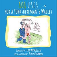 101 Uses for a Yorkshireman's Wallet (Paperback)