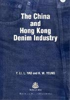 The China and Hong Kong Denim Industry - Woodhead Publishing Series in Textiles (Paperback)