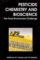 Pesticide Chemistry and Bioscience: The Food-Environment Challenge - Woodhead Publishing Series in Food Science, Technology and Nutrition (Hardback)