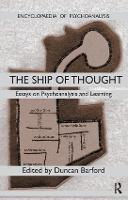 Ship of Thought: Essays on Psychoanalysis and Learning - The Encyclopaedia of Psychoanalysis (Paperback)