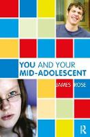 You and Your Mid-Adolescent - The Karnac Developmental Psychology Series (Paperback)