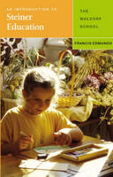An Introduction to Steiner Education: The Waldorf School (Paperback)