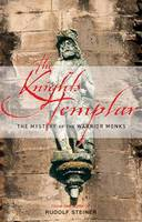 The Knights Templar: The Mystery of the Warrior Monks (Paperback)