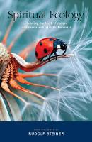 Spiritual Ecology: Reading the Book of Nature and Reconnecting with the World (Paperback)