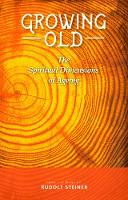 Growing Old: The Spiritual Dimensions of Ageing (Paperback)