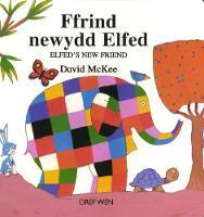 Cyfres Elfed: Ffrind Newydd Elfed / Elfed's New Friend (Hardback)