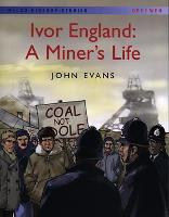 Welsh History Stories: Ivor England: A Miner's Life