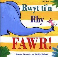 Rwyt Ti'n Rhy Fawr! (Paperback)