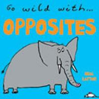 Go Wild with Opposites (Board book)