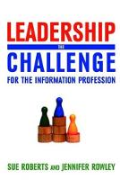 Leadership: The Challenge for the Information Profession (Paperback)