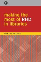 Making the Most of RFID in Libraries (Hardback)