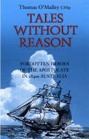 Tales without Reason: Forgotten Heroes of the Apostolate in 1840s Australia (Paperback)