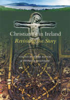 Christianity in Ireland: Revisiting the Story (Hardback)