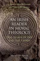 An Irish Reader in Moral Theology: Foundations v. 1: The Legacy of the Last Fifty Years (Paperback)