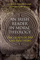 Irish Reader in Moral Theology The Legacy of the Last Fifty Years: Sex, Marriage and the Family v. 2 (Paperback)
