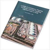 Guide to Contingency Planning for Marine Terminals Handling Liquefied Gas Carriers in Bulk (Paperback)