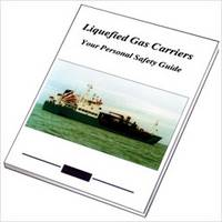 Liquefied Gas Carriers: Your Guide to Safety (Paperback)