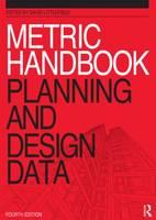 Metric Handbook: Planning and Design Data (Paperback)